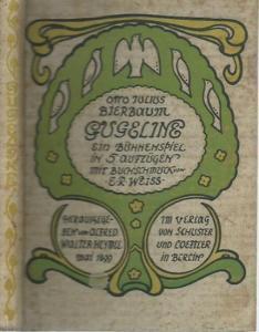 Bierbaum, Otto Julius: Gugeline. Ein Bühnenspiel in fünf Aufzügen. Mit Buchschmuck von E. R. Weiß.