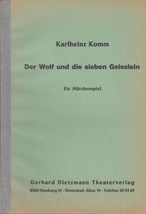 Komm, Karlheinz: Der Wolf und die sieben Geisslein. Ein Märchenspiel.