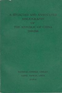 National Central Library. Taiwan (Ed.): A Selected and Annotated Bibliography of the Republic of China 1959-1960.