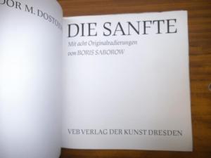 Saborow, Boris (Illu.) / Dostojewski, Fjodor M.: Die Sanfte. Mit acht Originalradierungen von Boris Saborow.