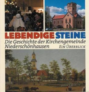 Christian Nickel. Evangelische Kirchengemeinde Berlin - Niederschönhausen. 2011. Lebendige Steine. Die Geschichte der Kirchengemeinde Niederschönhausen (1871 eingeweiht) . Ein Überblick.