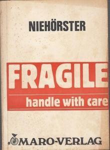 Niehörster (Thomas): Fragile. Handle with care.
