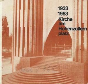 Berlin - Wilmersdorf. - Dornbusch, Günther. - Herausgeber: Gemeindekirchenrat der evangelischen Kirchengemeinde. - 50 Jahre Kirche am Hohenzollernplatz zu Berlin-Wilmersdorf. 1933 - 1983.