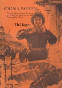 Hoppe, Th. China Papier. Warenproduktion, Teilung der Arbeiter und Kapitalakkumulation in der Volksrepublik China.