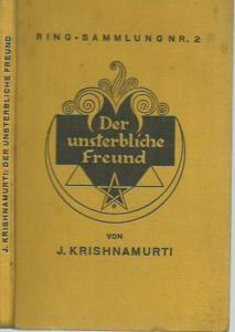Krishnamurti, J.: Der unsterbliche Freund. Ins Deutsche übertragen von Max Neuhaus. (= Ring-Sammlung Nr. 2).