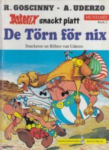 Asterix. - Goscinny , R. / Uderzo, A. ( Illustriert ): Asterix snackt platt. De Törn för nix. Snakeree un Billers vun Uderzo. Mundart Book 2.
