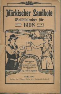 Mark Brandenburg. - Märkischer Landbote. Volkskalender für 1908.