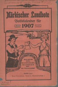 Mark Brandenburg. - Märkischer Landbote. Volkskalender für 1907.