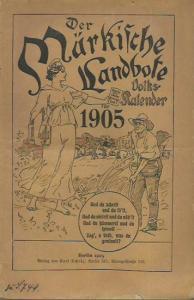 Mark Brandenburg. - Der Märkische Landbote. Volkskalender für 1905.