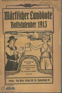 Mark Brandenburg. - Märkischer Landbote. Volkskalender für 1913.