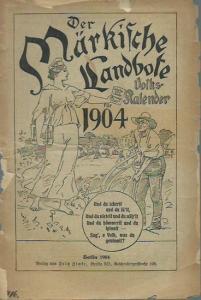 Mark Brandenburg. - Märkischer Landbote. Volkskalender für 1904.