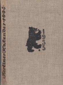 Berliner Kalender. - Adolf Heilborn (Hrsg.): Berliner Kalender 1935. Mit 16 Spaziergängen in die Mark und 15 Tiefdruck-Postkarten. ( 8. Jahrgang ).