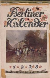 Berliner Kalender. - Adolf Heilborn (Hrsg.): Berliner Kalender 1928. 1. Jahrgang.