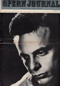 Opern Journal.- Deutsche Oper Berlin. Sellner, Gustav Rudolf (Hrsg.) - Horst Goerges (Textred.) / Wilhelm Reinking (Bildred.): Opernjournal / Das Opern Journal - Nr. 5 Februar 1967 - Informationen-Bilder-Essays.