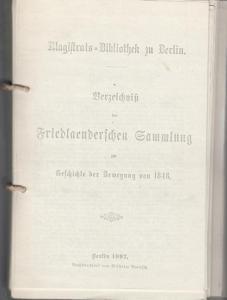 Friedländersche Sammlung. - Magistrats-Bibliothek zu Berlin. - Verzeichniß (verzeichnis) der Friedländerschen Sammlung zur Geschichte der Bewegung von 1848. Fotokopie.