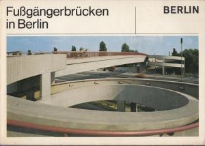 Hrsg.: Harry Ristock (Senator für Bau- und Wohnungswesen). - Fußgängerbrücken in Berlin.
