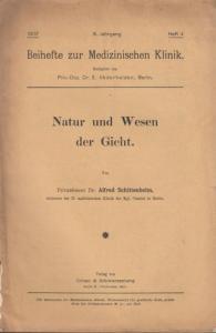 Schittenhelm, Dr. Alfred: Natur und Wesen der Gicht. (Sonderdruck aus Beihefte zur Medizinischen Klinik-Wochenschrift für prakt. Ärzte, III. Jahrgang 1907, Heft 4, redigiert von Dr. E. Abderhalden).