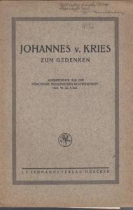 Trendelenburg, W. von: Johannes von Kries zum Gedenken. (Sonderdruck aus der Münchener Medizinischen Wochenschrift 1929, Nr. 22),