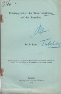 """Koch, R(obert): Uebertragbarkeit der Rindertuberkulose auf den Menschen. ( Sonderabdruck aus der """"Deutschen Medicinischen Wochenschrift"""", 1902, No. 48)."""