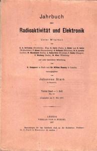 Jahrbuch der Radioaktivität und Elektronik.- Johannes Stark (Hrsg.), H. Becquerel, William Ramsay, S. Curie, J. Elster u.v.a.: Jahrbuch der Radioaktivität und Elektronik. Vierter Band (4.) Band, 1. Heft 1907.