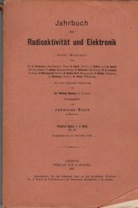 Jahrbuch der Radioaktivität und Elektronik.- Johannes Stark (Hrsg.), H. Becquerel, William Ramsay, S. Curie, J. Elster, S.A. Arrhenius u.v.a.: Jahrbuch der Radioaktivität und Elektronik. Fünfter Band (5.) Band, 4. Heft 1908.