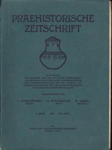Prähistorische Zeitschrift. - Schuchardt, C. / Schumacher, K. / Seger, H. (Hrsg.): Praehistorische Zeitschrift. I. Band 1910, Heft 3/4.