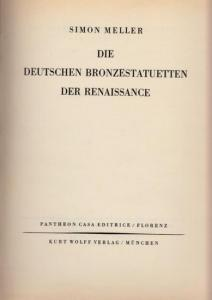 Meller, Simon: Die Deutschen Bronzestatuetten der Renaissance.