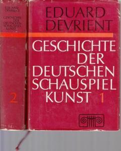 Devrient, Eduard / Rolf Kabel (Hrsg.) / Christoph Trilse (Hrsg.): Geschichte der deutschen Schauspielkunst, Band 1 und 2 komplett.