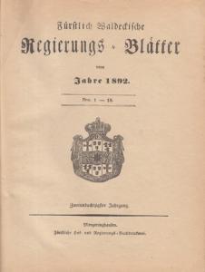 Regierungsblätter.- Fürstlich Waldeckische Regierungs - Blätter vom Jahre 1892. Nr. 1 - 18. Zweiundachzigster (82). Jahrgang.