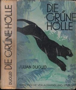 Duguid, Julian: Die grüne Hölle - Eine abenteuerliche Reise durch die Dschungel Boliviens.