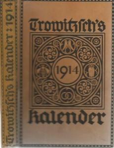 Trowitzsch. - Trowitzsch ' s Volkskalender 1914. 87. Jahrgang. Mit Kalendarium.