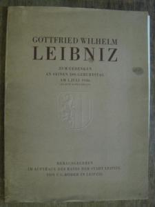 Leibniz, Gottfried Wilhelm. - Gottfried Wilhelm Leibniz. Zum Gedenken an seinen 300. Geburtstag am 1. Juli 1946 (21. Juni alten Stiles).