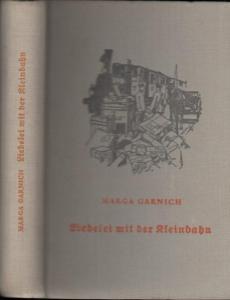 Garnich, Marga: Liebelei mit der Kleinbahn.