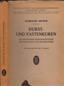 Schenck, Günther - Willi Bentz: Durst- und Fastenkuren. Mit besonderer Berücksichtigung der Schrothkur und des Teefastens. (= Theorie, Geschichte und Praxis der Ernährungsbehandlung, hrsg. Von E.G. Schenck, Band II).