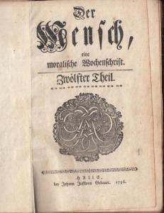 Mensch, Der.- Der Mensch, eine moralische Wochenschrift. 12. Teil ( Zwölfter Theil ).