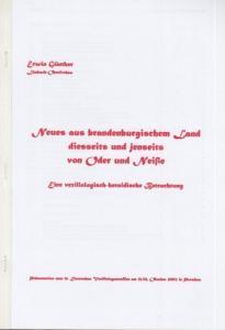 Günther, Erwin: Neues aus brandenburgischem Land diesseits und jenseits von Oder und Neiße. Eine vexillologisch - heraldische Betrachtung. Präsentation zum 11. Deutschen Vexillologentreffen am 12. / 13. Oktober 2002 in Potsdam.