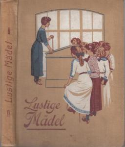 Lux, Berta . - Illustrationen: Willy Planck. - Lustige Mädel. Erzählung für junge Mädchen.