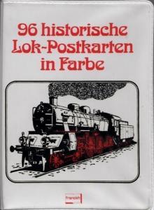 Lokpostkarten - Alfred B. Gottwald (Auswahl), C. Asmus, K. Ewald u.a.: 96 historische Lok-Postkarten in Farbe.