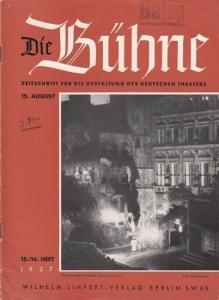 Bühne, Die - Knudsen, Hans (Schriftleitung) Die Bühne. Zeitschrift für die Gestaltung des deutschen Theaters mit den amtlichen Mitteilungen der Reichstheaterkammer. Doppelheft 15 / 16. 15. August 1937