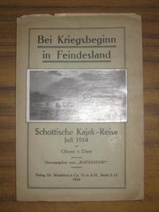 Diest, Oberst von: Bei Kriegsbeginn in Feindesland. Schottische Kajak-Reise Juli 1914. Herausgegeben von der Wochenschrift - Der Rudersport.