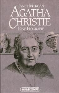 Christie, Agatha. - Morgan, Janet : Agatha Christie. Eine Biographie.
