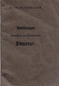 Luftkrieg. - Anonym. - Abbildungen deutscher und feindlicher Flugzeuge. Nur für den Dienstgebrauch.
