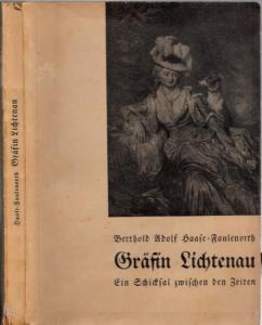 Lichtenau, Wilhelmine Gräfin von ( Enck ). - Bertold Adolf Haase - Faulenorth: Gräfin Lichtenau. Ein Schicksal zwischen den Zeiten. Nach bisher unveröffentlichten Archivakten. Mit einem Anhang: Das Ende einer Hohenzollernlegende.