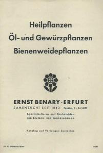Firma Ernst Benary, Erfurt, Gorkistraße 9. - Heilpflanzen, Öl- und Gewürzpflanzen, Bienenweidepflanzen. Spezialkulturen und Hochzuchten von Blumen- und Gemüsesamen. Katalog.