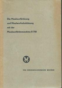 Heese, K.: Die Maulwurfdränung und Maulwurfrohrdränung mit der Maufwurfdränmaschine B 750.
