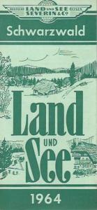 Schwarzwald. - Deutsche Land und See Reisen, Severin & Co. - Werbeprospekt: Schwarzwald 1964. Deutsche Land und See Reisen, Severin & Co.