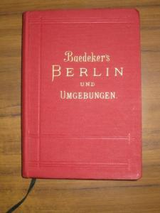 Baedeker, Karl: Berlin und Umgebungen. Handbuch für Reisende.