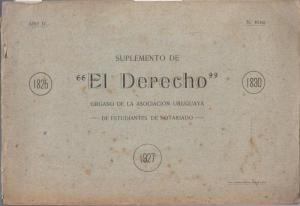 Asociacion Uruguaya de Estudiantes de Notariado - César López Morandi / Horacio Ferreyra (Ed.): Suplemento de ' El Derecho. ' Ano IV, No. 46.