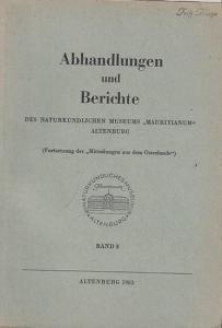 Naturkundliches Museum ' Mauritianum ' Altenburg (Hrsg.): Abhandlungen und Berichte des Naturkundlichen Museums ' Mauritianum ' Altenburg, Band 3. (Fortsetzung der ' Mitteilungen aus dem Osterlande ').
