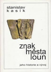 Kasik, Stanislav: Znak mesta loun. Jeho historie a Vyvoj.